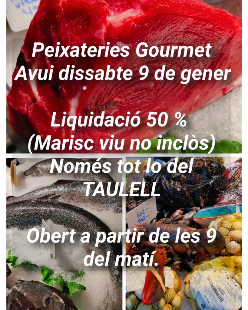 Peixateries Gourmet Andorra Avui dissabte 9 de gener Liquidació 50 % (Marisc viu no inclòs) Només tot el del TAULELL