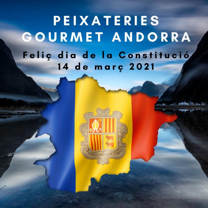 PEIXATERIES GOURMET ANDORRA - FELIÇ DIA DE LA CONSTITUCIÓ 14 DE MARÇ DEL 2021