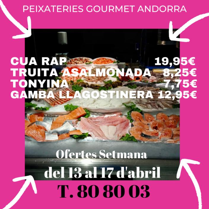 Peixateries Gourmet Andorra ofertes de la setmana del 13 al 17 d'abril del 2021