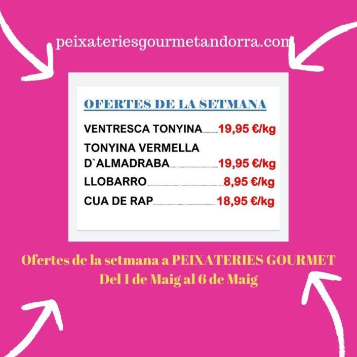 Ofertes de la setmana del dia 1 de maig al dia 6 de maig a Peixateries Gourmet Andorra
