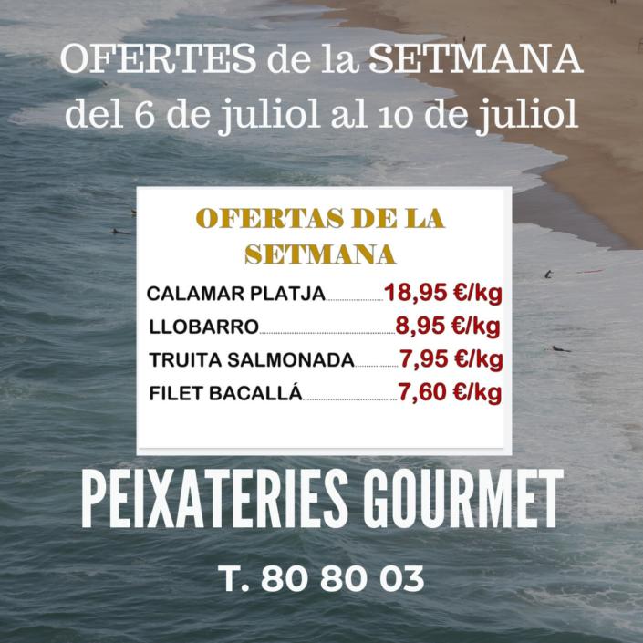 Ofertes de peix i marisc a les PEIXATERIES GOURMET ANDORRA del 6 al 10 de juliol del 2021