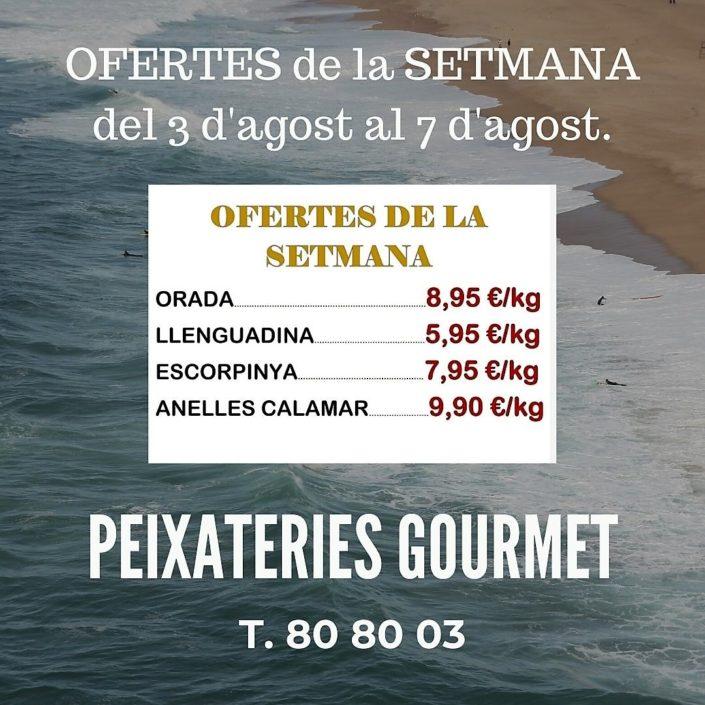 PEIXATERIES GOURMET ANDORRA OFERTES DE PEIX I MARISC DEL DIA 3 D'AGOST AL DIA 7 D'AGOST
