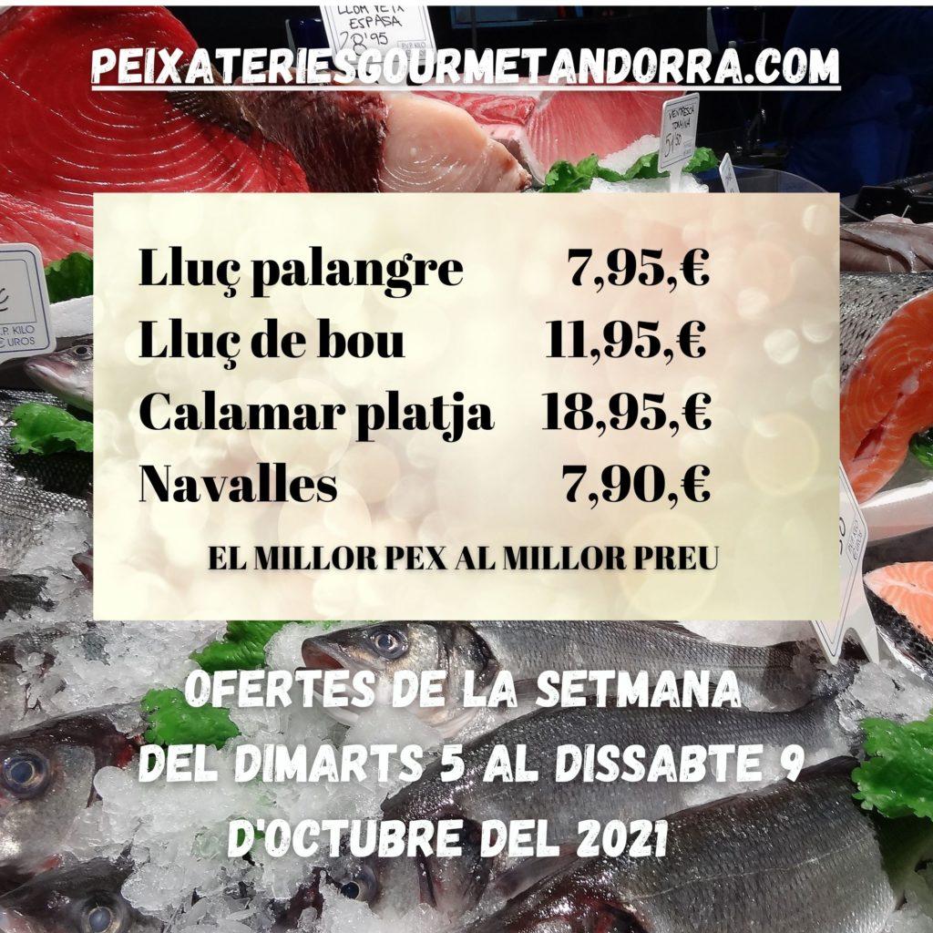 OFERTES DE PEIX I MARISC A LES PEIXATERIES GOURMET ANDORRA DEL DIMARTS 5AL DISSABTE 9 D'OCTUBRE DEL 2021.