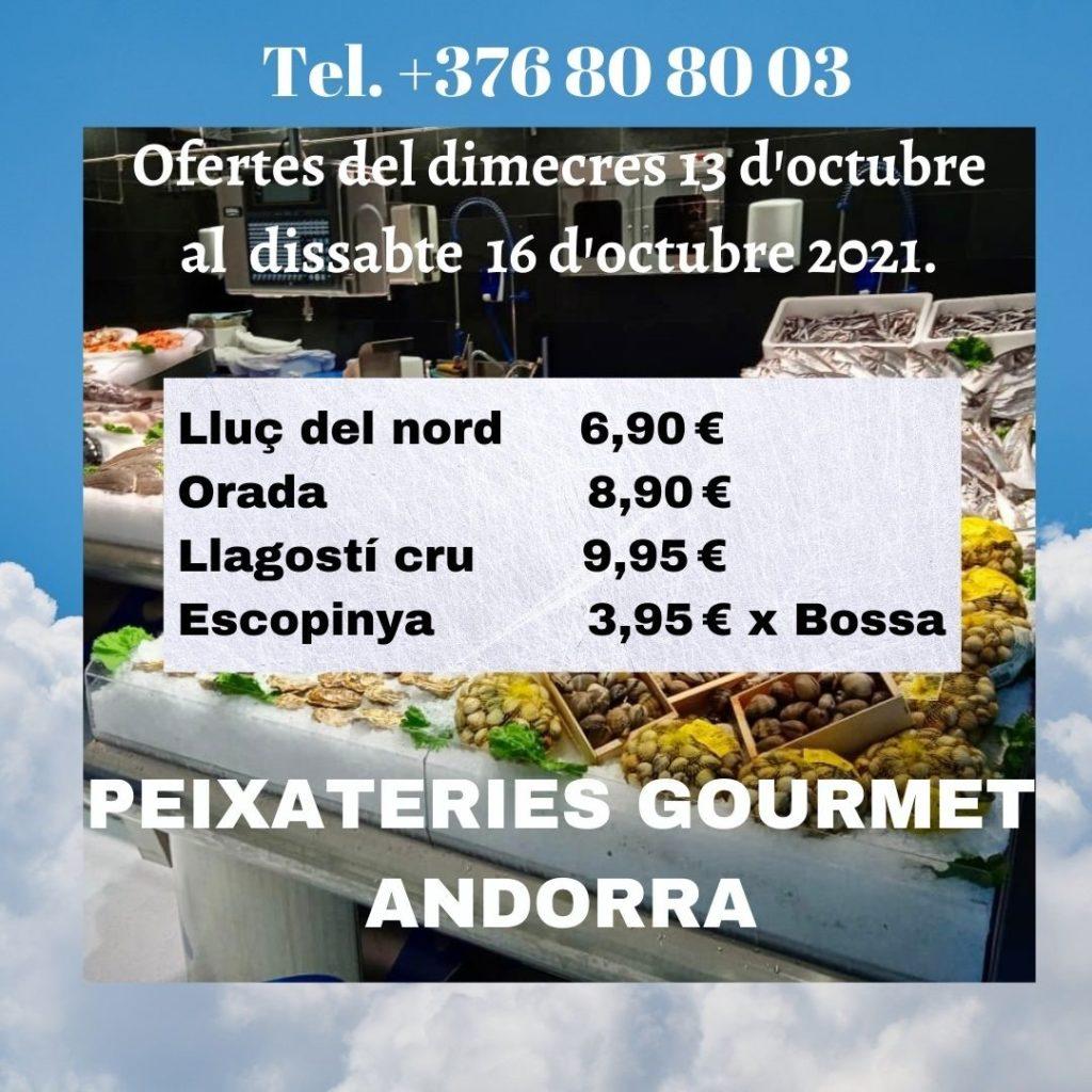 Ofertes del dimecres 13 d'octubre al dissabte 16 d'octubre 2021 a Peixateries Gourmet Andorra.