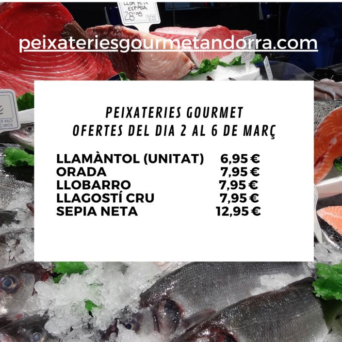 Peixateries Gourmet Andorra ofertes de peix i marisc del dia 2 de març al dia 7 a la Botiga.