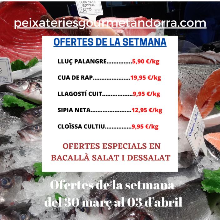 Peixateries Gourmet Andorra ofertes de peix i marisc del dia 30 de març al dia 03 d'abril del 2021