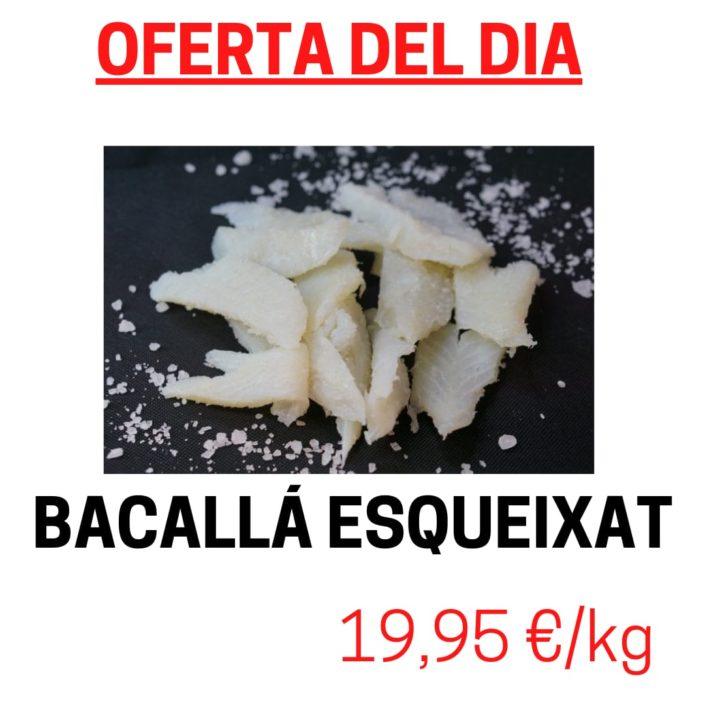 Avui dijous dia 15 d'abril tenim oferta de Bacallà esqueixat. L'esqueixada és una amanida feta de bacallà dessalat i esqueixat, acompanyat de diversos ingredients vegetals, i oli d'oliva
