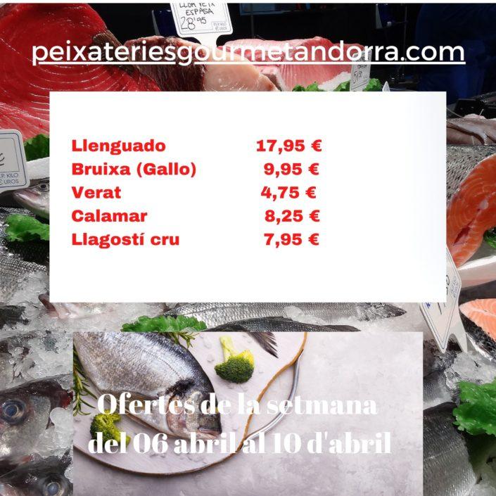 Ofertes de la setmana del 6 al 10 d'abril del 2021 a les Peixateries Gourmet Andorra - Possiblement el millor peix i marisc d'Andorra