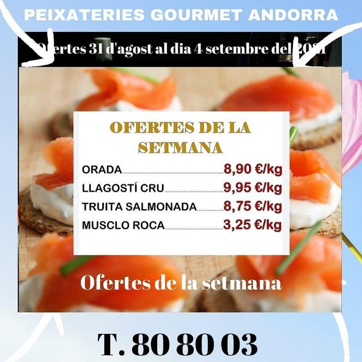 Peixateries Gourmet Andorra ofertes de peix i marisc del dia 31 d'agost al dia 4 de setembre del 2021.