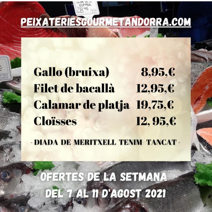 PEIXATERIES GOURMET ANDORRA OFERTES DEL DIA -7-AL DIA -11- DE SETEMBRE DEL 2021.