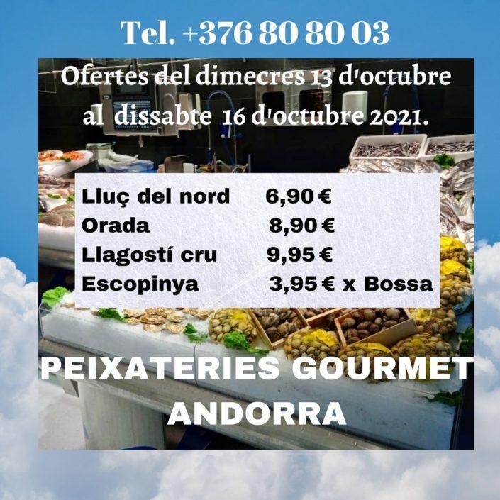 Ofertes del dimecres 13 d'octubre al dissabte 16 d'octubre 2021 a Peixateries Gourmet Andorra